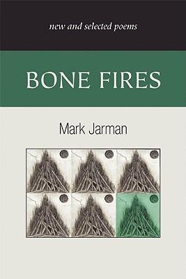 Bone Fires By Jarman, Mark